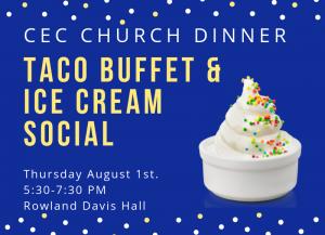 CEC Church Dinner Taco Buffet & Ice Cream Social @ Christ Episcopal Church